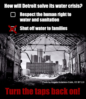 Tell Detroit to turn the taps back on: Water is a human right!